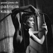 Patricia Kaas - Quand jimmy dit