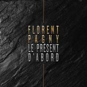 FLORENT PAGNY - LE PRESENT D'ABORD