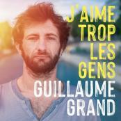Guillaume Grand - J'aime trop les gens